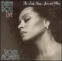 The Lady Sings Jazz & Blues: Stolen Moments - Diana Ross