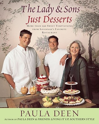 The Lady & Sons Just Desserts: More Than 120 Sweet Temptations from Savannah's Favorite Restaurant - Deen, Paula H