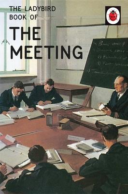 The Ladybird Book of the Meeting - Hazeley, Jason, and Morris, Joel
