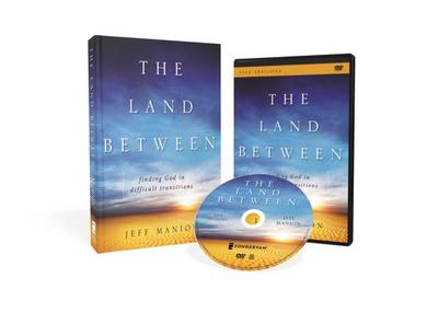 The Land Between book with DVD: Finding God in Difficult Transitions - Manion, Jeff