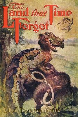 The Land That Time Forgot - Burroughs, Edgar Rice