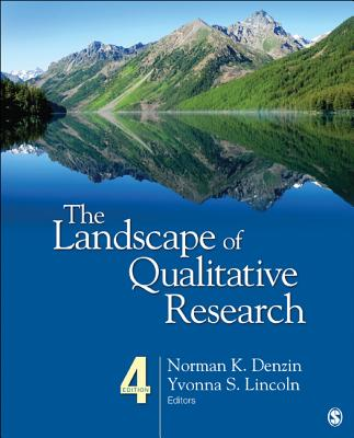 The Landscape of Qualitative Research - Denzin, Norman K, Dr. (Editor), and Lincoln, Yvonna S, Dr. (Editor)