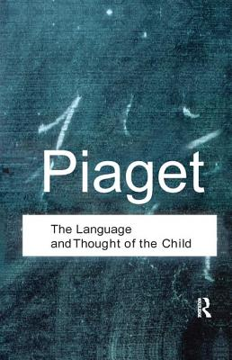 The Language and Thought of the Child - Piaget, Jean