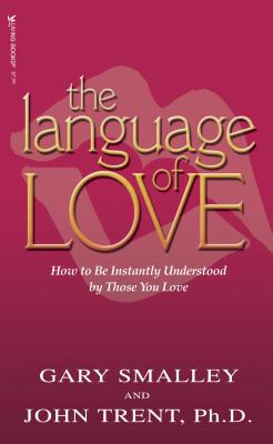 The Language of Love - Smalley, Gary, Dr., and Trent, John, Dr.