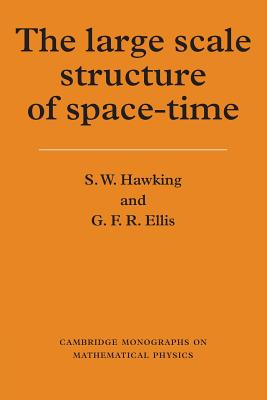 The Large Scale Structure of Space-Time - Hawking, Stephen, and Hawking, S W, and Landshoff, Peter (Editor)