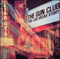 The Las Vegas Story - The Gun Club