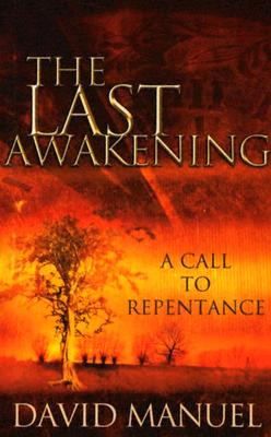 The Last Awakening: A Call to Repentance - Manuel, David