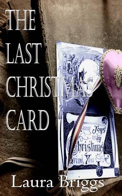 The Last Christmas Card - Briggs, Laura