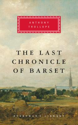 The Last Chronicle of Barset - Trollope, Anthony, and Handley, Graham (Introduction by)