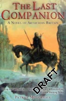 The Last Companion: a Novel of Arthurian Britain - McCormack, Patrick