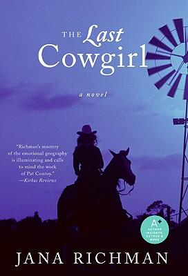 The Last Cowgirl - Richman, Jana