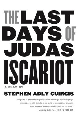 The Last Days of Judas Iscariot: A Play - Guirgis, Stephen Adly (Introduction by)