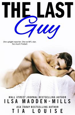 The Last Guy - Louise, Tia, and Madden-Mills, Ilsa