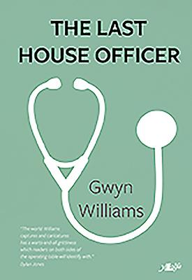 The Last House Officer - Williams, Gwyn