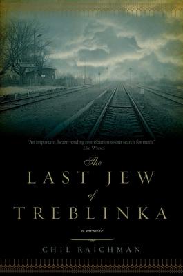 The Last Jew of Treblinka: A Survivor's Memory 1942-1943 - Rajchman, Chil