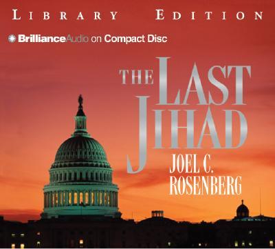 The Last Jihad - Rosenberg, Joel C, and Hill, Dick (Read by)