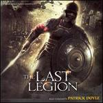 The Last Legion [Original Motion Picture Soundtrack]