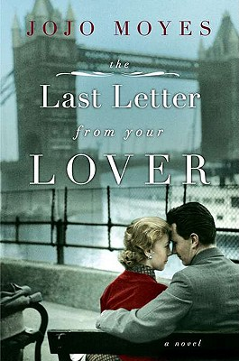 The Last Letter from Your Lover - Moyes, Jojo