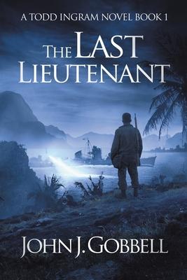 The Last Lieutenant - Gobbell, John J