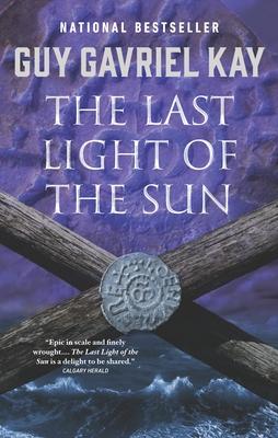 The Last Light of the Sun - Kay, Guy Gavriel