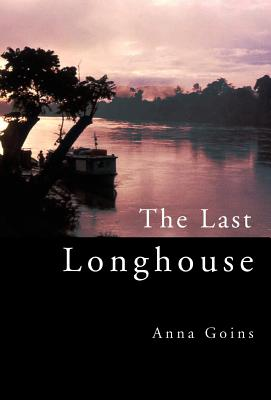 The Last Longhouse - Goins, Anna