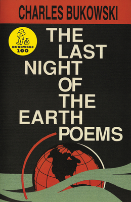 The Last Night of the Earth Poems the Last Night of the Earth Poems - Bukowski, Charles