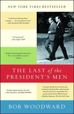 The Last of the President's Men - Woodward, Bob