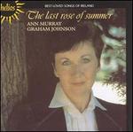 The Last Rose of Summer: Best-Loved Songs of Ireland