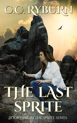 The Last Sprite: Book One of the Sprite Series - Ryburn, CC