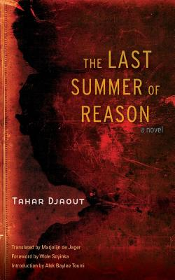 The Last Summer of Reason - Djaout, Tahar, and de Jager, Marjolijn (Translated by), and Toumi, Alek Baylee (Introduction by)
