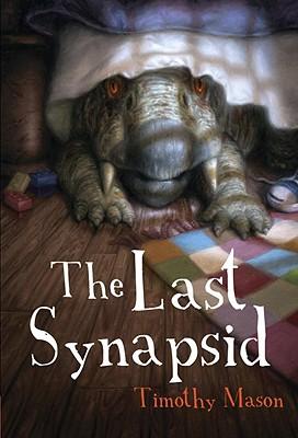The Last Synapsid - Mason, Timothy