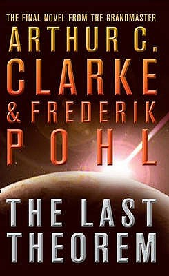 The Last Theorem - Clarke, Arthur C., and Pohl, Frederik