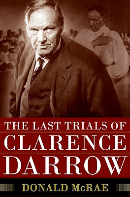 The Last Trials of Clarence Darrow - McRae, Donald