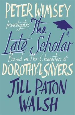 The Late Scholar - Walsh, Jill Paton
