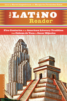 The Latino Reader: An American Literary Tradition from 1542 to the Present - Augenbraum, Harold (Editor), and Fernandez Olmos, Margarite (Editor)