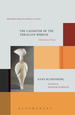 The Laughter of the Thracian Woman - Blumenberg, Hans