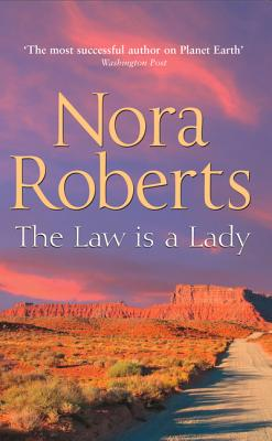 The Law Is A Lady - Roberts, Nora