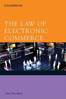 The Law of Electronic Commerce - Davidson, Alan