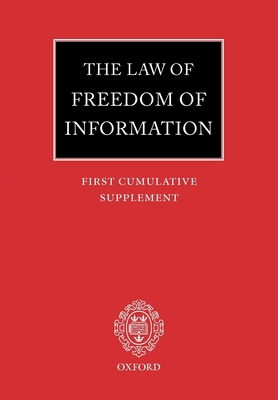 The Law of Freedom of Information: First Cumulative Supplement - MacDonald, John (Editor), and Jones, Clive H (Editor), and Crail, Ross