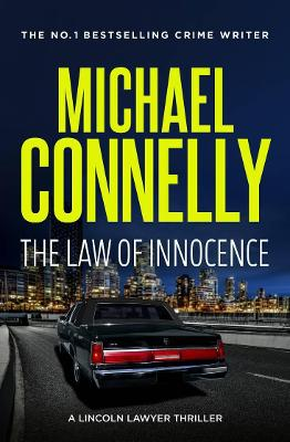 The Law of Innocence - Connelly, Michael