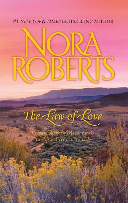 The Law of Love: Lawless/The Law Is a Lady - Roberts, Nora