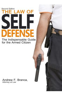 The Law of Self Defense - Branca, Andrew F