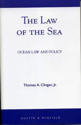 The Law of the Sea: Ocean Law and Policy - Clingan, Thomas A, and Clingan, Jr