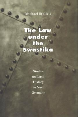 The Law Under the Swastika: Studies on Legal History in Nazi Germany - Stolleis, Michael