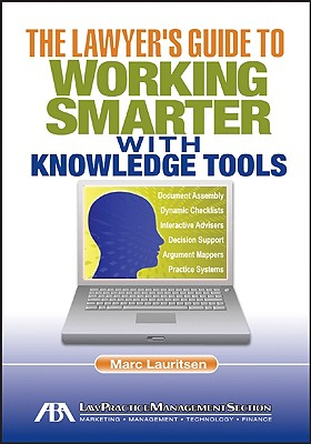 The Lawyer's Guide to Working Smarter with Knowledge Tools - Lauritsen, Marc