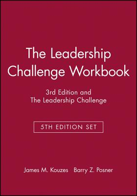 The Leadership Challenge Workbook, 3rd Edition and the Leadership Challenge, 5th Edition Set - Kouzes, James M