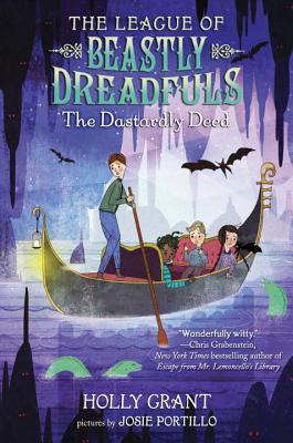 The League of Beastly Dreadfuls, Book 2: The Dastardly Deed - Grant, Holly