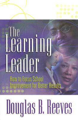 The Learning Leader: How to Focus School Improvement for Better Results -