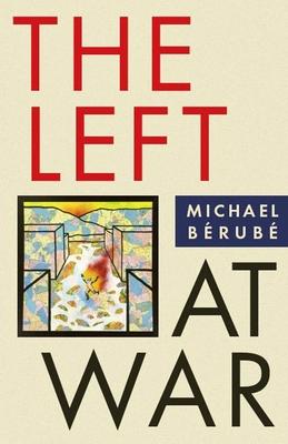 The Left at War - Berube, Michael