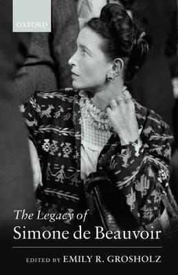 The Legacy of Simone de Beauvoir - Grosholz, Emily R (Editor)
